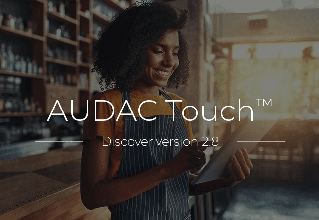 Discover AUDAC Touch™ 2