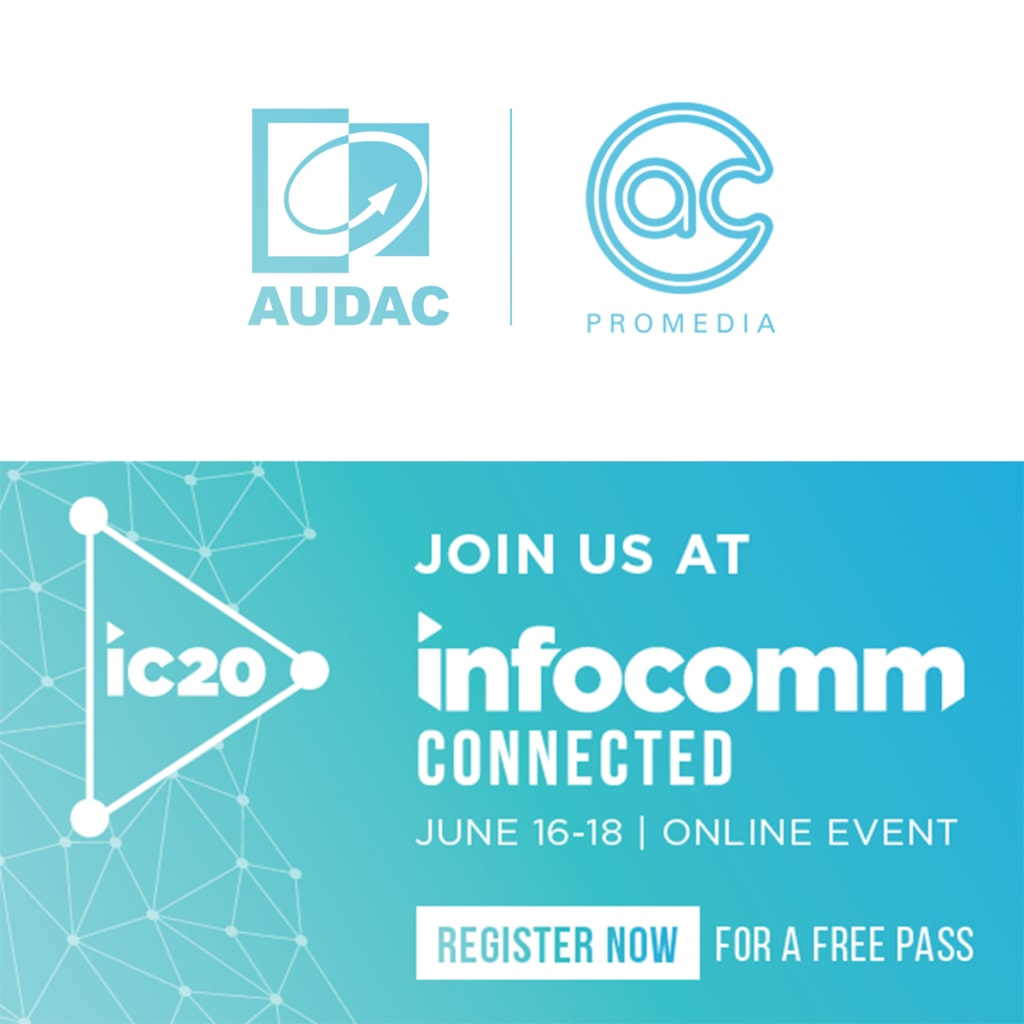 Visit AUDAC at InfoComm Connected 2020 -
