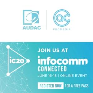 Visit AUDAC at InfoComm Connected 2020