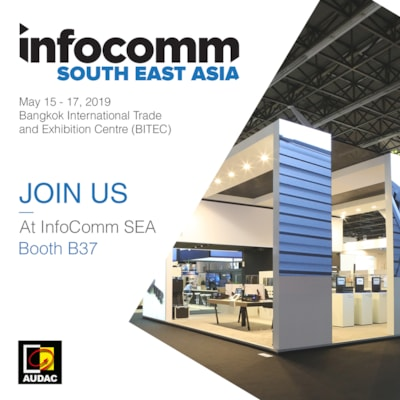 VISIT AUDAC AT INFOCOMM South East Asia